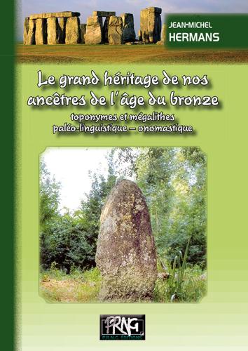Le grand héritage de nos ancêtres de l'âge de bronze